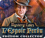 Mystery Tales: L'Espoir Perdu Edition Collector
