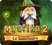 Feature Jeu D'écran Mystika 2: Le Sanctuaire