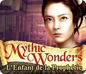 Mythic Wonders: L'Enfant de la Prophétie – Solution