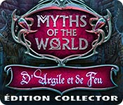 Myths of the World: D'Argile et de Feu Édition Collector