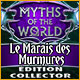 Myths of the World: Le Marais des Murmures Édition Collector