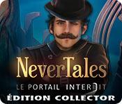 Nevertales: Le Portail Interdit Édition Collector