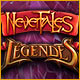 Nevertales: Légendes
