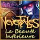 Nevertales: La Beauté Intérieure