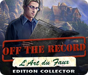 Feature Jeu D'écran Off The Record: L'Art du Faux Edition Collector