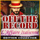Off the Record: L'Affaire Italienne Edition Collector