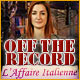 Off the Record: L'Affaire Italienne