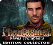 Phantasmat: Rêves Trompeurs Édition Collector