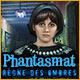 Phantasmat: Le Règne des Ombres