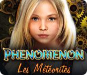 Phenomenon: Les Météorites