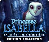 Princesse Isabella: La Quête de l'Héritière Editio