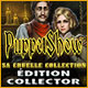 PuppetShow: Sa Cruelle Collection Édition Collector