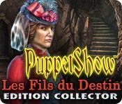 PuppetShow: Les Fils du Destin Edition Collector