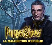 PuppetShow: La Malédiction d'Ophélie