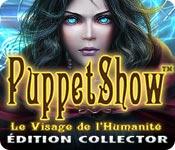 PuppetShow: Le Visage de l'Humanité Édition Collector