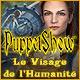 PuppetShow: Le Visage de l'Humanité