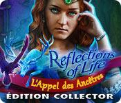 Reflections of Life - L'Appel des Ancêtres Édition Collector