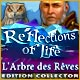 Reflections of Life: L'Arbre des Rêves Edition Collector