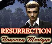 Resurrection: Nouveau Mexique