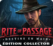 Rite of Passage: Destins en Main Édition Collector