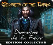 Secrets of the Dark: Domaine de la Peur Edition Collector