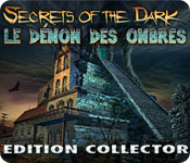 Secrets of the Dark: Le Démon des Ombres - Edition Collector