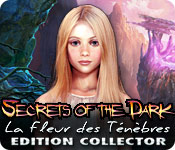 Secrets of the Dark: La Fleur des Ténèbres Edition