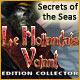 Secrets of the Seas: Le Hollandais Volant Edition Collector