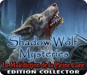 Shadow Wolf Mysteries: La Malédiction de la Pleine Lune - Edition Collector