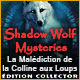 Shadow Wolf Mysteries: La Malédiction de la Colline aux Loups Édition Collector