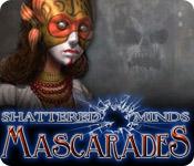 Shattered Minds: Mascarades