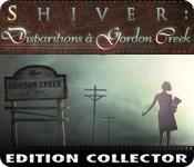Shiver: Disparitions à Gordon Creek Edition Collector
