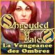 Shrouded Tales: La Vengeance des Ombres