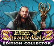 Shrouded Tales: La Menace des Ombres Édition Collector