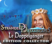 Stranded Dreamscapes: Le Doppelgänger Édition Collector