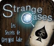Strange Cases: Les Secrets de Grey Mist Lake