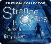 Strange Cases: Les Secrets de Grey Mist Lake Edition Collector