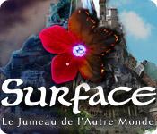 Surface: Le Jumeau de l'Autre Monde – Solution