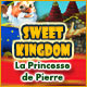 Sweet Kingdom: La Princesse de Pierre