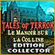 Tales of Terror: Le Manoir sur la Colline Edition Collector