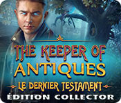 The Keeper of Antiques 3: Le Dernier Testament Édition Collector