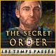 The Secret Order: Les Temps Passés