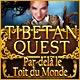 Tibetan Quest: Par-delà le Toit du Monde
