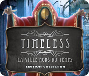 Timeless: La Ville Hors du Temps Edition Collector