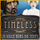 Timeless: La Ville Hors du Temps