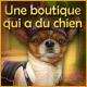 Une boutique qui a du chien