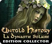 Untold History: La Dynastie Solaire Edition Collector