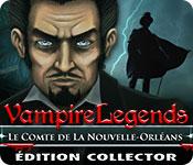 Vampire Legends: Le Comte de La Nouvelle-Orléans Édition Collector