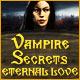 Vampire Secrets: Eternal Love
