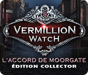 Vermillion Watch: L'Accord de Moorgate Édition Collector